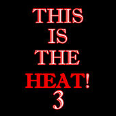 This Is The Heat 3 by Liquid Audio