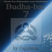 Budha-Bar 7 (Music For Relaxation And Meditation) de Fujiyama