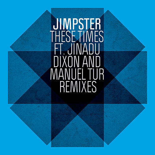 These Times (Dixon & Manuel Tur Remixes) by Jimpster