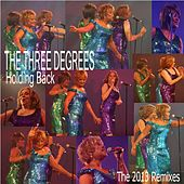 Holding Back. the 2013 Remixes. by The Three Degrees