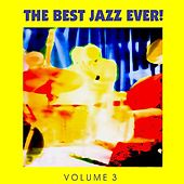 The Best Jazz Ever! Vol. 3 by Various Artists