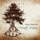 Acoustic Sessions by Megan Redmond