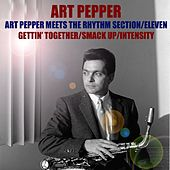 Art Pepper meets The Rhythm Section / Eleven/Gettin' Together / Smack Up/Intensity by Art Pepper