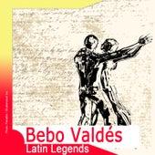 Latin Legends: Bebo Valdés by Bebo Valdes