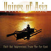 Voices of Asia (Chill Out Impressions from the Far East) von Various Artists