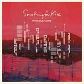 Miracle Cure - EP by Something For Kate