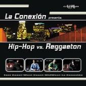 La Conexión Presents Hip-Hop Vs. Reggaeton by Various Artists