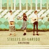 Girlfriend by Streets of Laredo