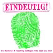 Eindeutig! - Die Karneval & Fasching Schlager Hits 2013 bis 2014 von Various Artists
