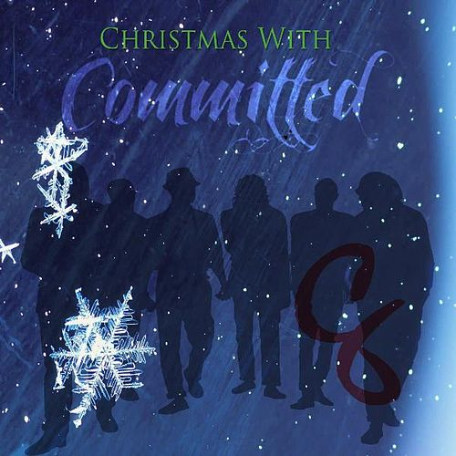 Christmas with Committed by Committed