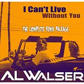 I Can't Live Without You (Remixes) by Al Walser