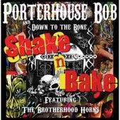 Shake N Bake (feat. Down to the Bone & The Brotherhood Horns) by Porterhouse Bob
