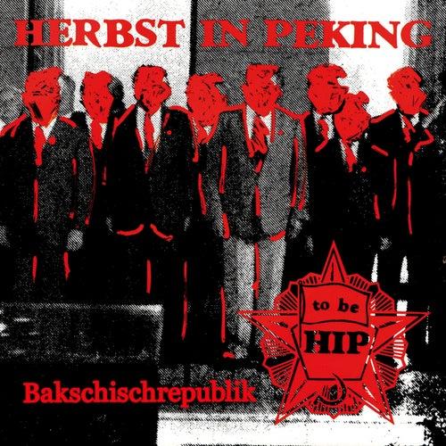 Bakschischrepublik Single By Herbst In Peking Napster