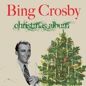 Bing Crosby: Christmas Album by Bing Crosby