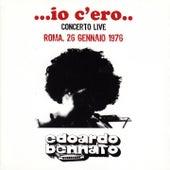 Io c'ero (Concerto Live Roma 26 Gennaio 1976) de Edoardo Bennato