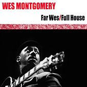 Wes Montgomery (Far Wes / Full House) de Wes Montgomery