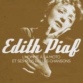 Edith Piaf : L'homme à la moto et ses plus belles chansons (Remasterisé) de Edith Piaf