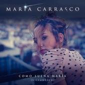 Como Sueña María de María Carrasco