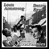 Danny Kaye & Louis Armstrong-Highlights From the Five Pennies by Danny Kaye