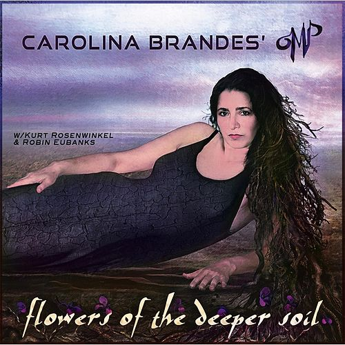 Flowers of the Deeper Soil by Carolina Brandes