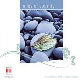 Tunes of Eternity (In Harmony with Classical Music) by Various Artists