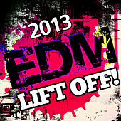 2013 EDM Lift Off! de Various Artists