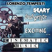 Scary, suspence, exciting...Cinematic music (Musica Da Film) by Lorenzo Tempesti
