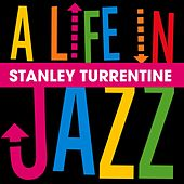 Stanley Turrentine - a Life in Jazz by Stanley Turrentine