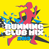 Running Club Mix 2013 (Mixed Version) by Various Artists