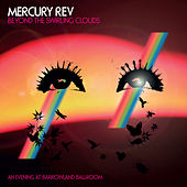 Beyond The Swirling Clouds - An Evening At Barrowland Ballroom by Mercury Rev