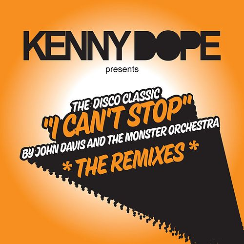 I Can't Stop by John Davis & The Monster Orchestra