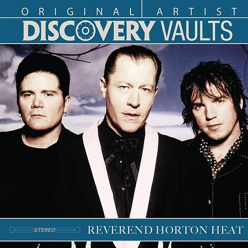 Discovery Vaults by Reverend Horton Heat