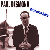 Paul Desmond (Desmond Blue) by Paul Desmond