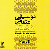 Music from Usmani: Cultural Iranian Music 11 (Recorded Rare Gramophone), Vol. II by Sami