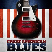 Great American Blues by Various Artists