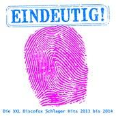 Eindeutig! - Die XXL Discofox Schlager Hits 2013 bis 2014 by Various Artists