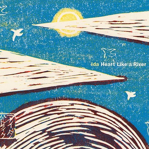 Heart Like A River by Ida