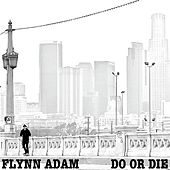Do or Die by Flynn Adam