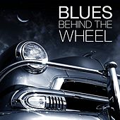 Blues Behind The Wheel von Various Artists