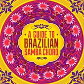 A Guide to Brazilian Samba Choro by Various Artists