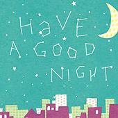 Have a Good Night de Various Artists
