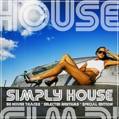Simply House (50 Tracks , Selected Rhythms , Special Edition) by Various Artists