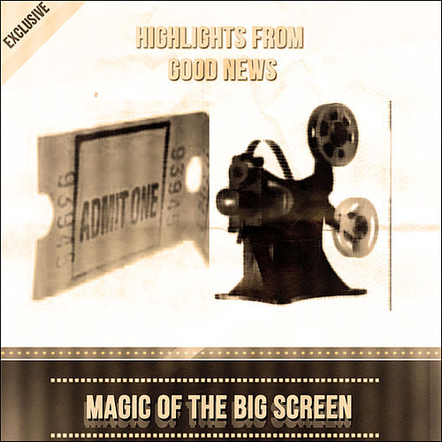 Highlights from Good News - Magic Of The Big Screen by Judy Garland