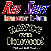 Red Shift: Interplanetary Do-Gooder (Havoc Over Holowood) by Post-Meridian Radio Players