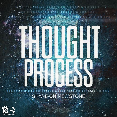 Thought Process by Shyne On Me