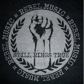 Rebel Music by Still Rings True