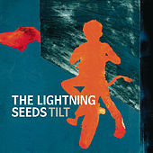 Tilt von The Lightning Seeds