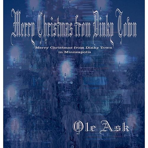 Merry Christmas from Dinky Town by Ole Ask