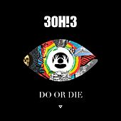 Do Or Die by 3OH!3