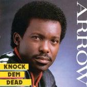 Knock Dem Dead by Arrow